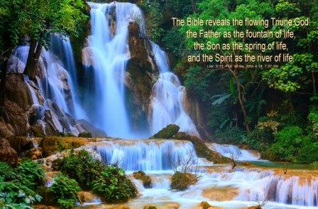 the-flowing-triune-god-the-father-the-fountain-the-son-the-spring-the-spirit-the-river1