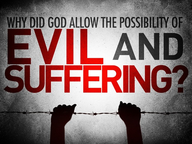 why-did-god-allow-the-possibility-of-evil-and-suffering_t2
