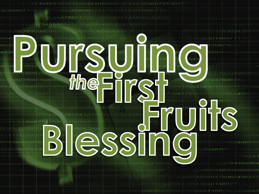 pursuing first fruits