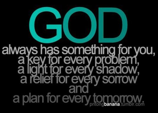 115472-God+always+has+something+for+y