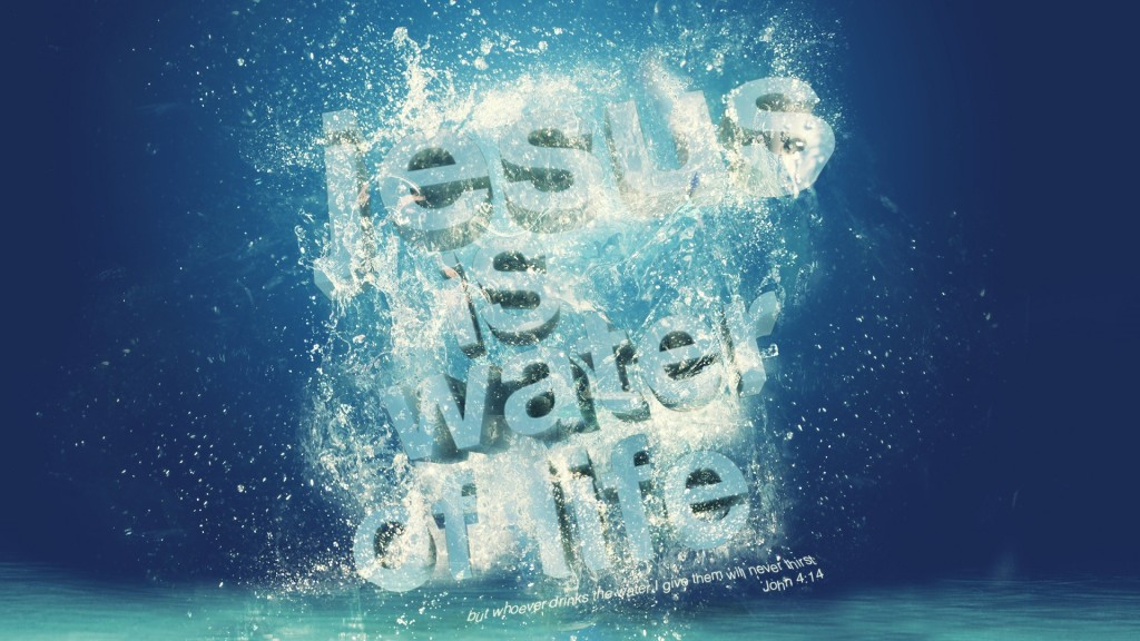 wallpaper-of-bible-verse-john-4.14-Jesus-is-the-water-of-life-in-a-water-background