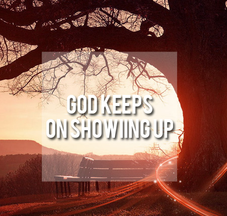 god-keeps-on-showing-up