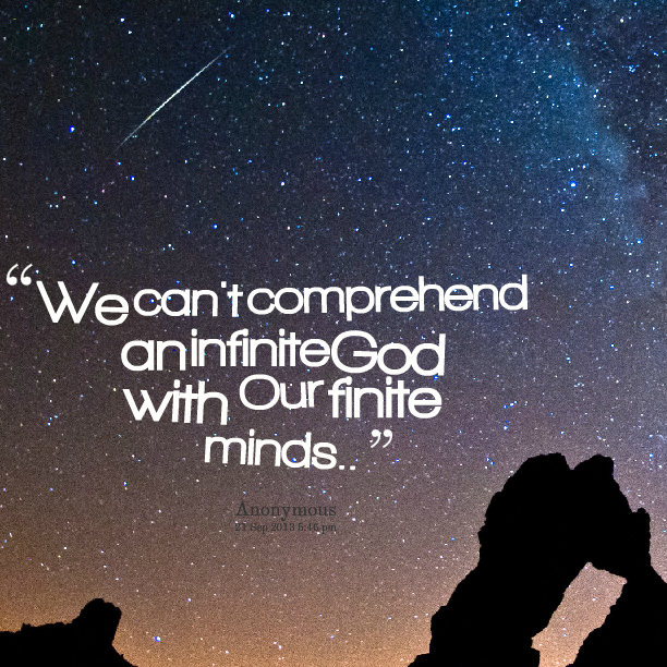 19731-we-cant-comprehend-an-infinite-god-with-our-finite-minds