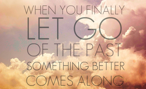 When you finlly let go of the past