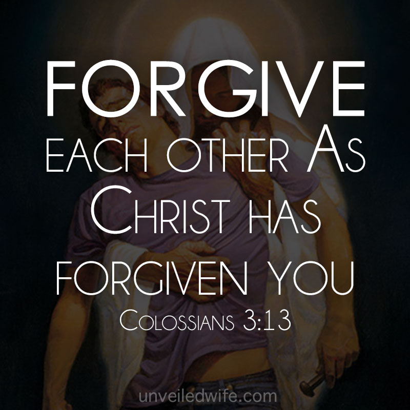 forgive-as-christ-has-forgiven-you-Colossians-313