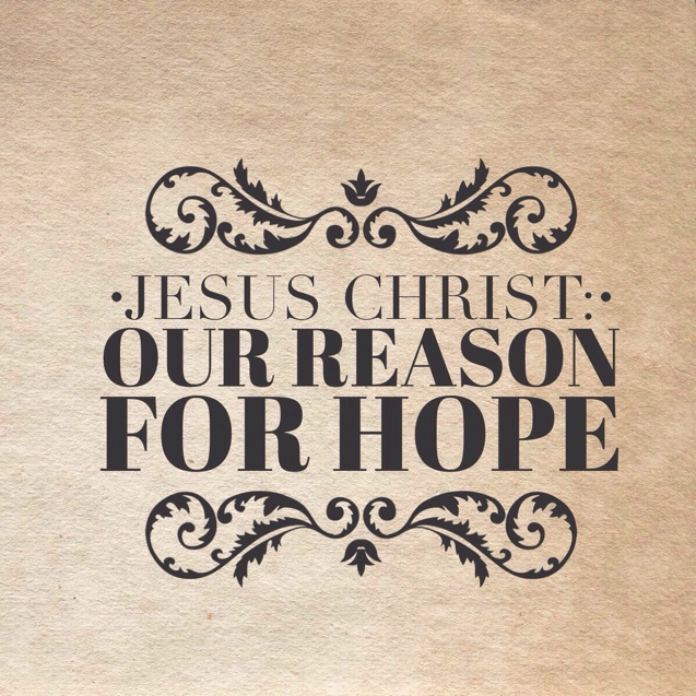 Jesus_Christ_Our_Reason_For_Hope_637_637
