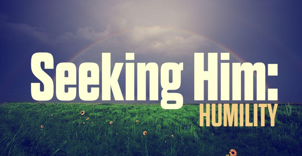 seekinghim-humility
