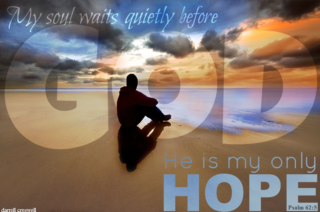 psalm-62-5-my-soul-waits-on-god-he-is-my-hope1