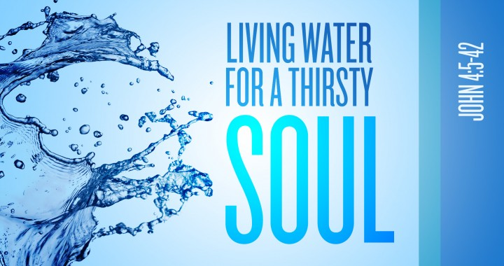 living-water-for-a-thirsty-soul_wide_t-720x380