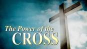 Ref: eastmountainvineyard.org   http://eastmountainvineyard.org/wp-content/uploads/2014/04/Power-of-the-Cross.jpg