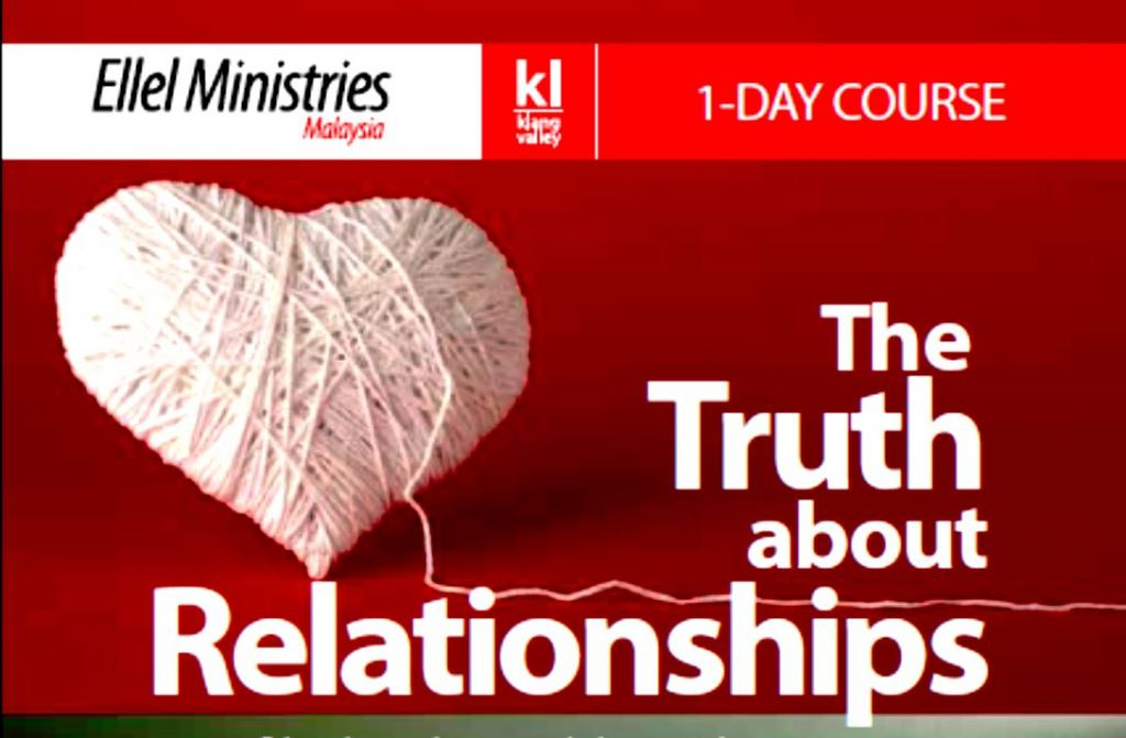 Ellel Ministries Malaysia | The Truth about Relationships