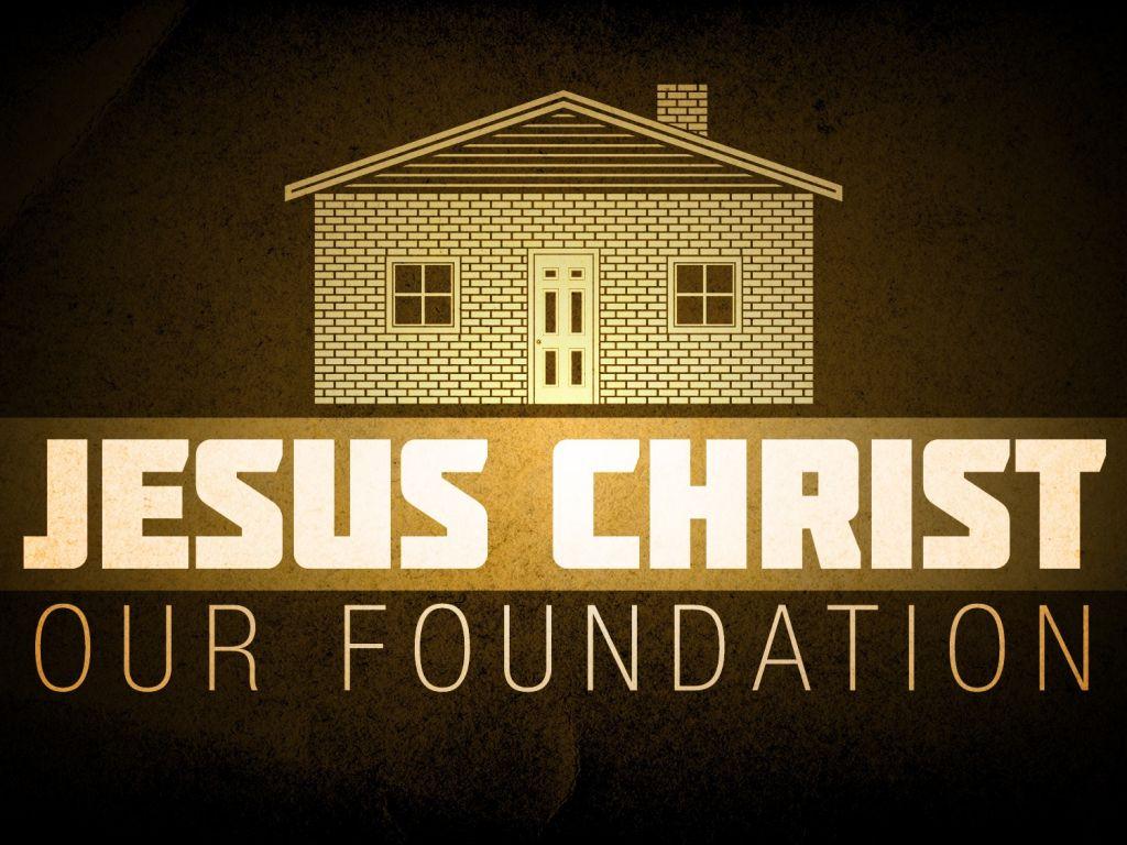 jesus-christ-is-foundation1